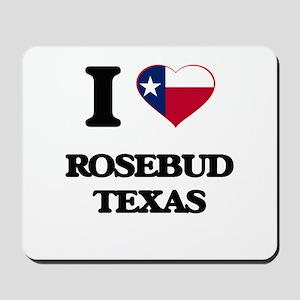 I love Rosebud Texas Mousepad