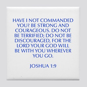 Have I not commanded you Be strong and courageous