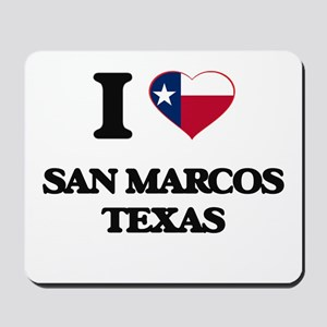 I love San Marcos Texas Mousepad