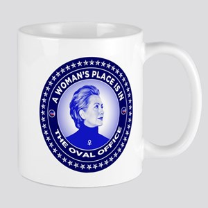 A Woman's Place is in the Oval Office Mug
