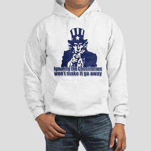 Don't Ignore the Constitution Hooded Sweatshirt