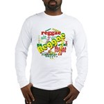 Reggae Reggae Reggae Long Sleeve T-Shirt