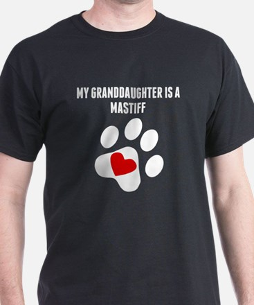 My Granddaughter Is A Mastiff T-Shirt