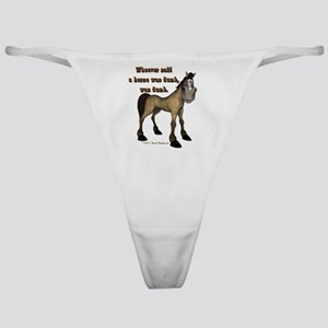 Whoever said a horse was dumb Classic Thong