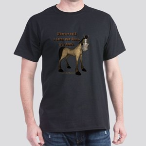 Whoever said a horse was dumb Dark T-Shirt