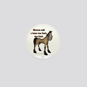 Whoever said a horse was dumb Mini Button