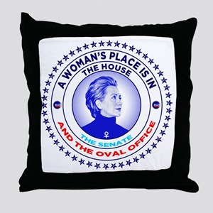 A Woman's Place is in the House the S Throw Pillow