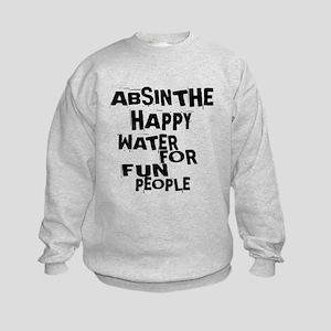 Absinthe Happy Water For Fun Peopl Kids Sweatshirt