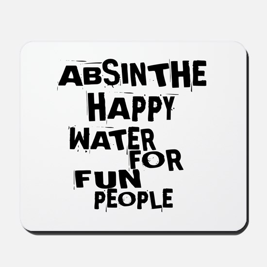 Absinthe Happy Water For Fun People Mousepad