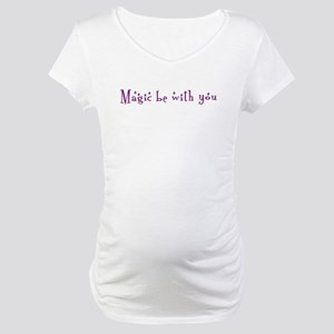 Magic be with you Maternity T-Shirt