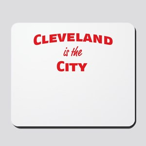 Cleveland Is the City Mousepad