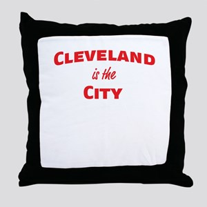 Cleveland Is the City Throw Pillow