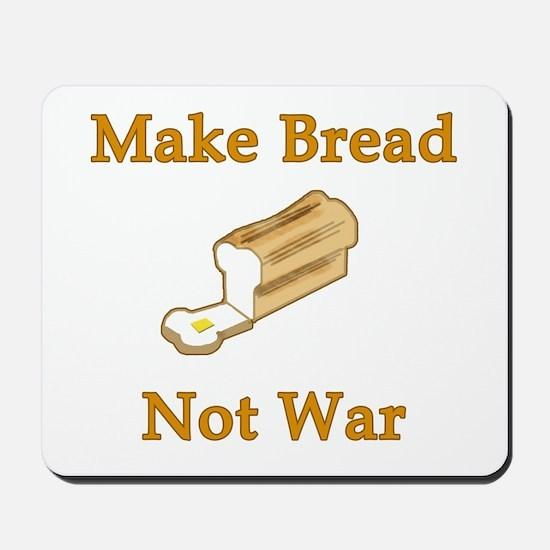 Make Bread Not War Mousepad
