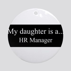 Daughter - HR Manager Ornament (Round)