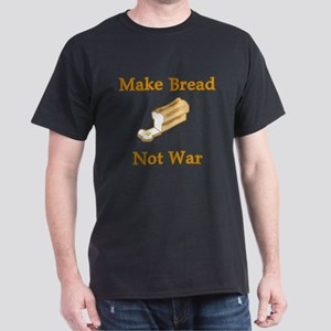 Make Bread Not War Dark T-Shirt