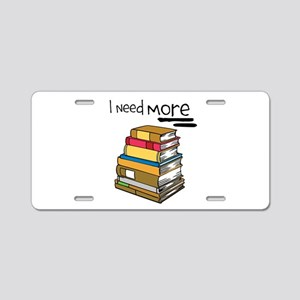 Need More Books Aluminum License Plate