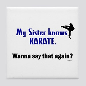 My Sister Knows Karate Tile Coaster
