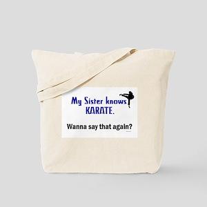My Sister Knows Karate Tote Bag