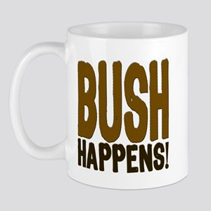 BUSH Happens! Mug