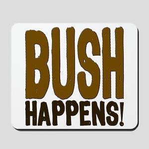 BUSH Happens! Mousepad