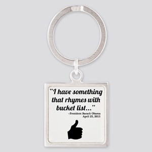 President Obama Bucket List Quote Square Keychain