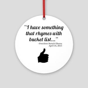 President Obama Bucket List Quote Round Ornament