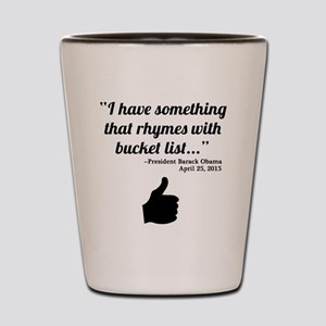 President Obama Bucket List Quote Shot Glass