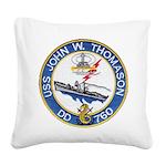 USS JOHN W. THOMASON Square Canvas Pillow