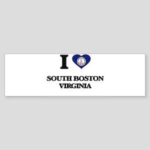 I love South Boston Virginia Bumper Sticker