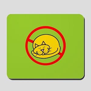 No Cats Allowed Mousepad