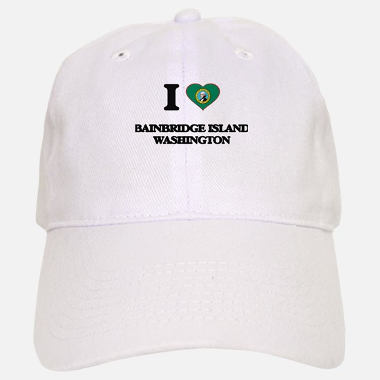 I love Bainbridge Island Washington Baseball Baseball Cap