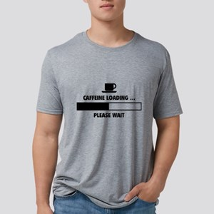 Caffeine Loading ... Please Wai T-Shirt