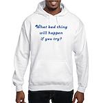 What Bad Thing v2 Hooded Sweatshirt