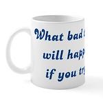 What Bad Thing v2 Mug