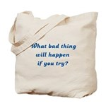 What Bad Thing v2 Tote Bag