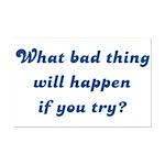 What Bad Thing v2 Mini Poster Print