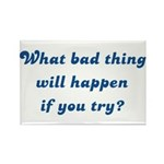 What Bad Thing v2 Rectangle Magnet (100 pack)