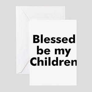 Blessed be my Children  Greeting Cards (Pk of 10)