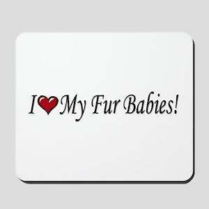 I Love My Fur Babies Mousepad