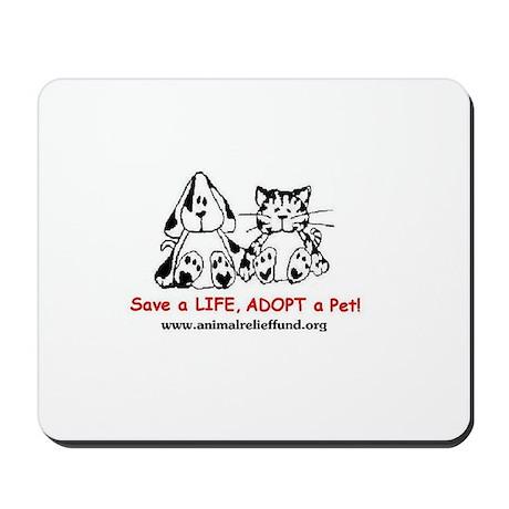 """ARF """"Save a LIFE, ADOPT a Pet!"""" Mousepad"""