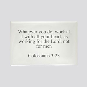 Whatever you do work at it with all your heart as