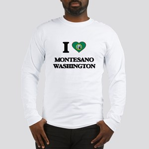 I love Montesano Washington Long Sleeve T-Shirt