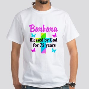BLESSED 75 YR OLD White T-Shirt