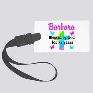 BLESSED 75 YR OLD Large Luggage Tag