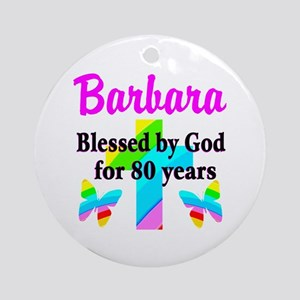 BLESSED 80 YR OLD Ornament (Round)
