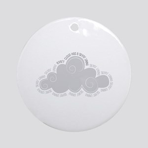 Every cloud has a silver lining Ornament (Round)