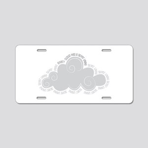 Every cloud has a silver lining Aluminum License P