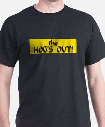 The Hog is OUT T-Shirt