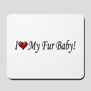 I Love My Fur Baby Mousepad