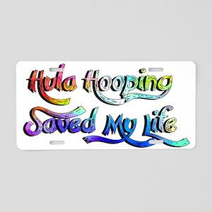 Hula Hooping Saved My Life Aluminum License Plate